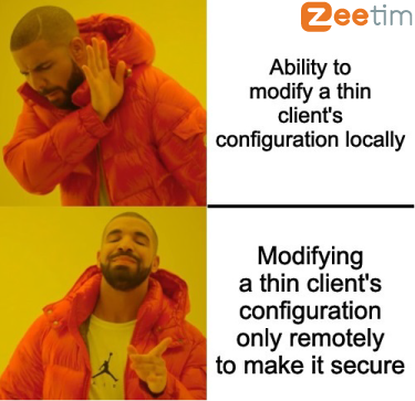 Thin client configuration should only be modified remotely.